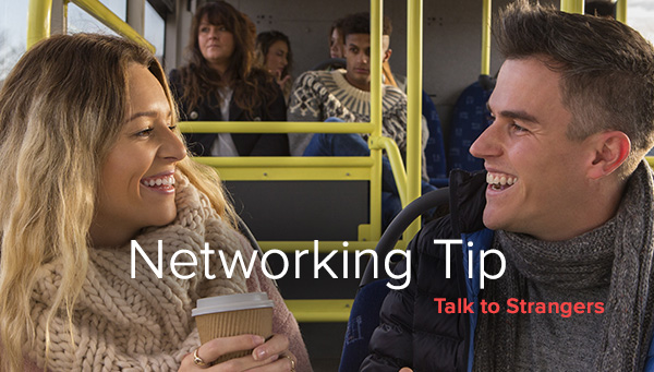 Networking Tip: Talk to Strangers