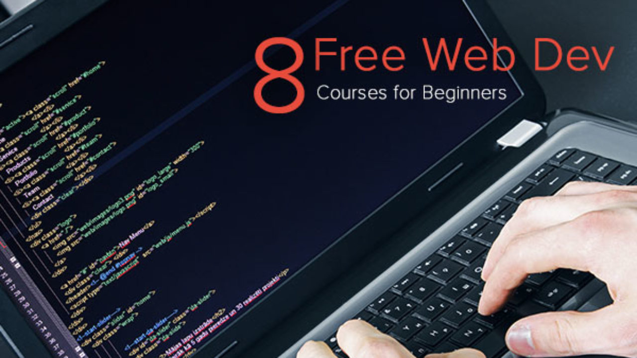 8 Best Free Web Development Courses For Beginners Coding Dojo Blog