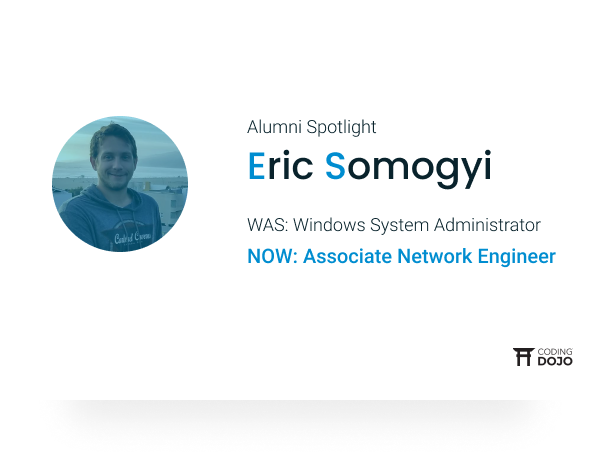 How Online Alumni Eric Somogyi Went From Admin to Engineer