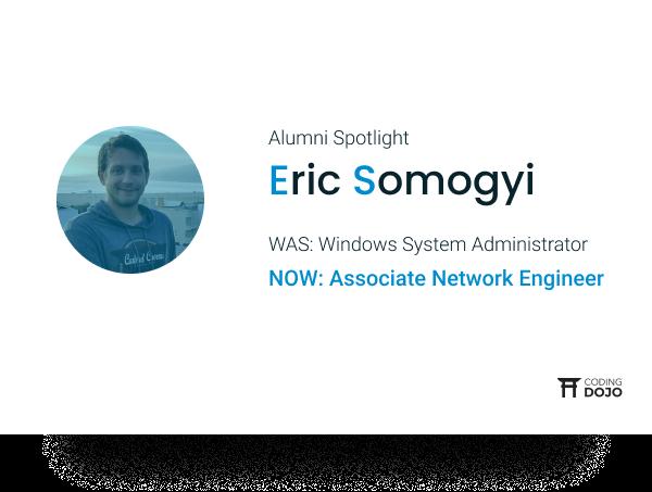Coding Dojo Alumni Success | Eric Somogyi