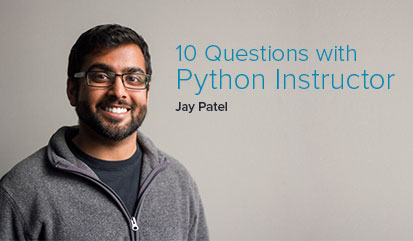 10 Questions with Python Instructor Jay Patel