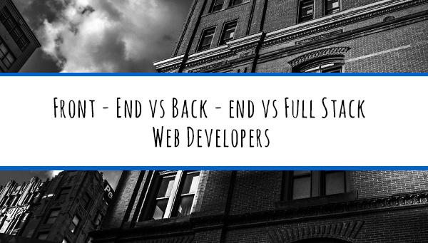 Frontend vs Backend vs Full Stack – A Career in Web Development