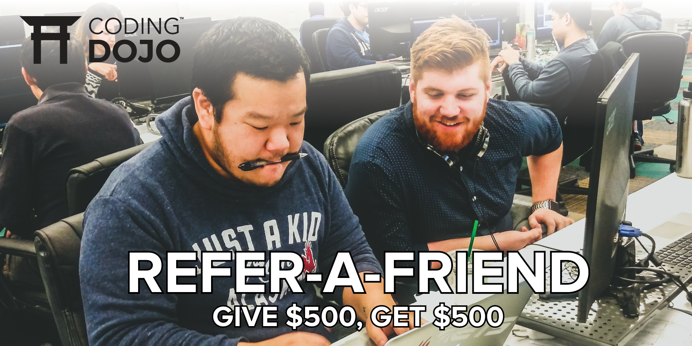 Coding Dojos referral program is back in a big way: give $500, get $500.